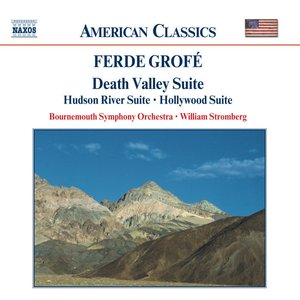 Image for 'Grofe: Death Valley Suite / Hudson River Suite / Hollywood Suite'