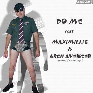 Image for 'Do Me (feat. Maximillie & Arch Avenger)'