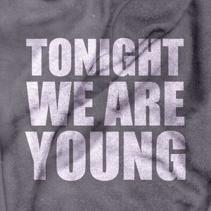Image for 'Tonight We Are Young'