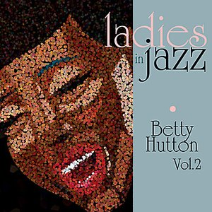 Imagem de 'Ladies in Jazz - Betty Hutton Vol. 2'