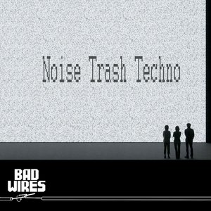 Image for 'Noise Trash Techno'