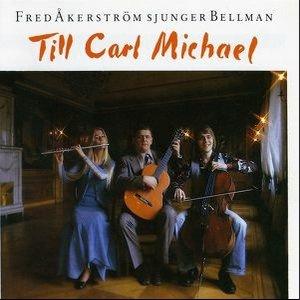 Bild för 'Fred Åkerström Sjunger Bellman Till Carl Michael'