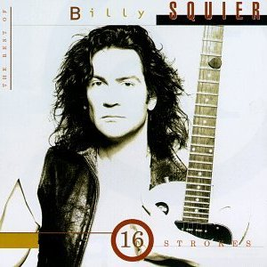 Image for '16 Strokes: The Best of Billy Squier'