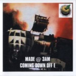 Image for 'Made @ 3 A.M. Coming Down Off E'