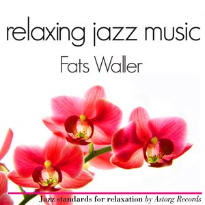 Image for 'Fats Waller Relaxing Jazz Music (Ambient Jazz Music for Relaxation)'