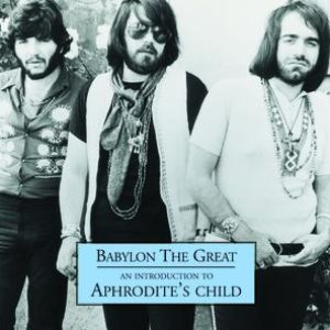 Bild für 'Babylon The Great - An Introduction to Aphrodite's Child'