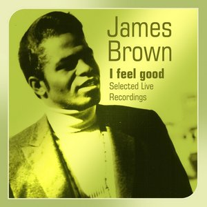 Image for 'I Feel Good  (Selected Live Recordings)'