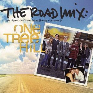 Bild för 'The Road Mix: Music From The Television Series One Tree Hill Vol. 3'