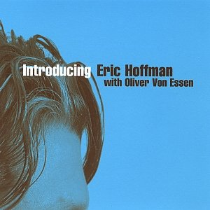 Image for 'Introducing Eric Hoffman with Oliver Von Essen'