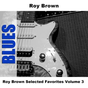 Image pour 'Roy Brown Selected Favorites Volume 3'