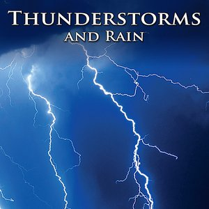 Image for 'Thunderstorms and Rain : Healing Nature Sounds for Sleep, Relaxation, Wellness'