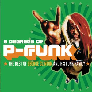 Bild für 'Six Degrees Of P-Funk: The Best Of George Clinton & His Funk Family'