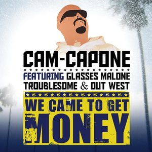 Image for 'We Came to Get Money (feat. Glasses Malone, Out West & Troublesome)'