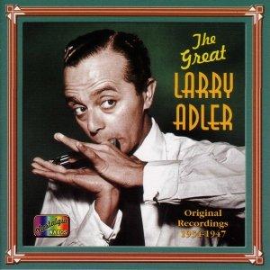 Image for 'ADLER, Larry: The Great Larry Adler (1934-1947)'