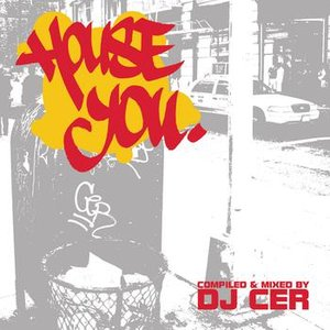 Bild für 'House You (Continuous DJ Mix By DJ CER)'