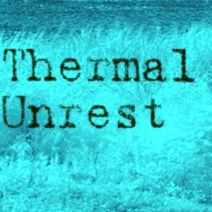 Image for 'thermal unrest'