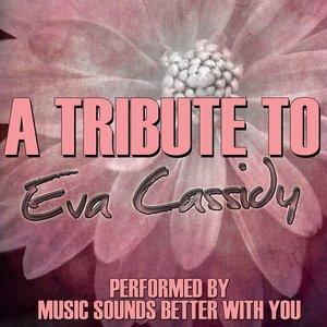 Image for 'A Tribute To Eva Cassidy'
