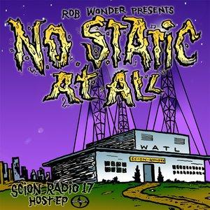 Imagen de 'Scion Radio 17 Host EP: Rob Wonder - No Static At All'
