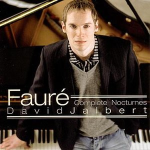 Image for 'Faure: Complete Nocturnes - David Jalbert'
