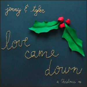 Image for 'Love Came Down: A Christmas EP'
