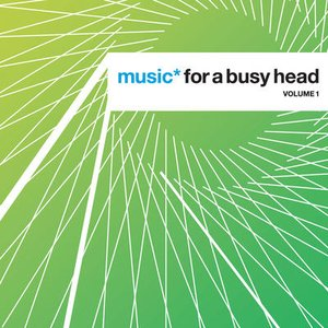 Image for 'Music* For A Busy Head - Volume 1'