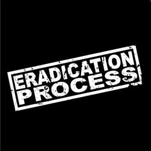 Image for 'Eradication Process'