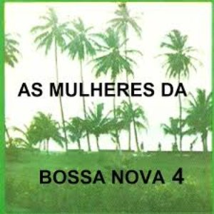 Image for 'As Mulheres da Bossa Nova 4'