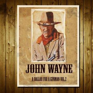Image for 'John Wayne: A Ballad for a Gunman, Vol. 2'