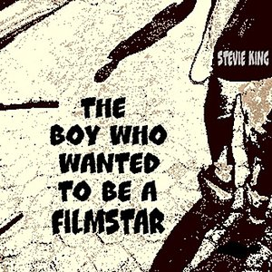 Bild för 'The Boy Who Wanted To Be A Film Star'