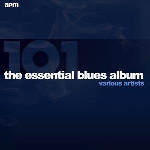 Image for '101 - The Essential Blues Album'