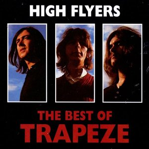 Image for 'High Flyers: The Best of Trapeze'