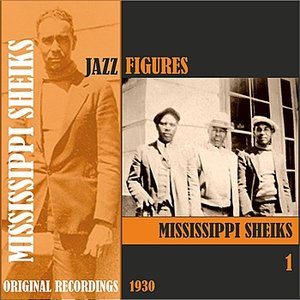 Image for 'Jazz Figures / Mississippi Sheiks (1930), Volume 1'