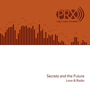 Image for 'Love & Radio: Secrets and the Future'