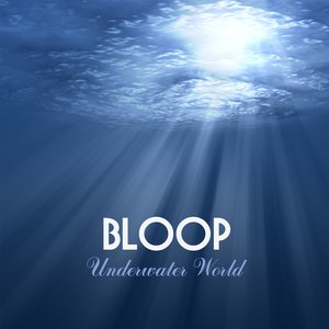 Image for 'The Bloop Underwater Mp3 Sound of the Sea - New Age Nature Music Relaxing Sounds for Deep Meditation, Enlightenment, Relaxation, Massage, Yoga, New Age Healing Under Water Enigma Nature Music Sound Therapy and Spa'