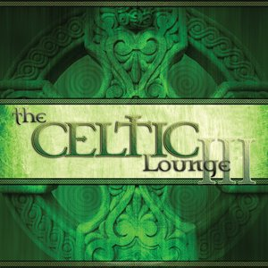 Image for 'The Celtic Lounge III'