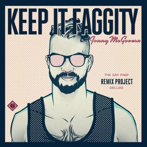 Immagine per 'Keep It Faggity: The Gay Pimp Remix Project Deluxe'