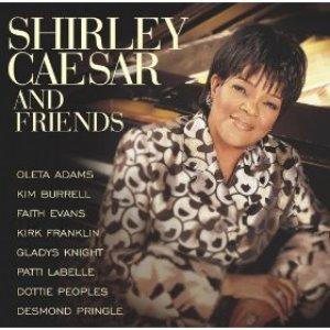 Image for 'Shirley Caesar & Friends'