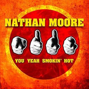 Image for 'You Yeah Smokin' Hot'