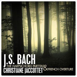 Image for 'J.S. Bach: The Harpsichord Partitas and French Overture'