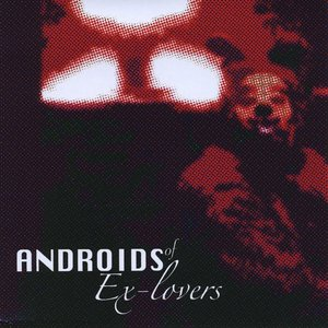 Image for 'Androids of Ex-Lovers'