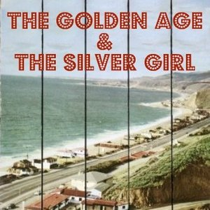 Image for 'The Golden Age & The Silver Girl'
