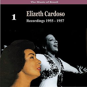 Image pour 'The Music of Brazil / Elizeth Cardoso, Vol. 1 / Recordings 1955 - 1957'