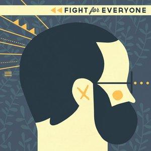 Immagine per 'Fight For Everyone'