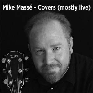 Image for 'Mike Massé - Covers (mostly live)'