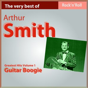 Image for 'The Very Best of Arthur Smith: Guitar Boogie, Pt. I'