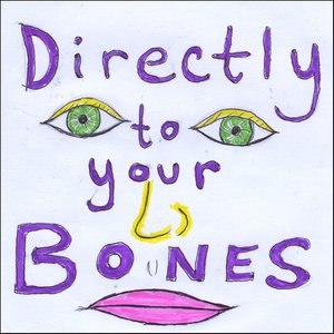 Image for 'Directly to Your Bones'