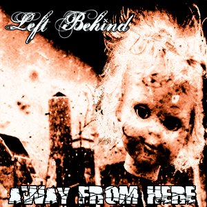 Image for 'Left Behind - Away From Here'