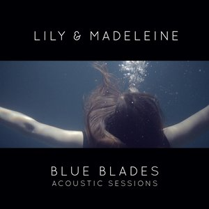 Image for 'Blue Blades: Acoustic Sessions'