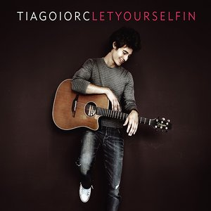 Image for 'Tiago Iorc - Let yourself in'