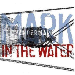 Imagen de 'Mark In The Water'